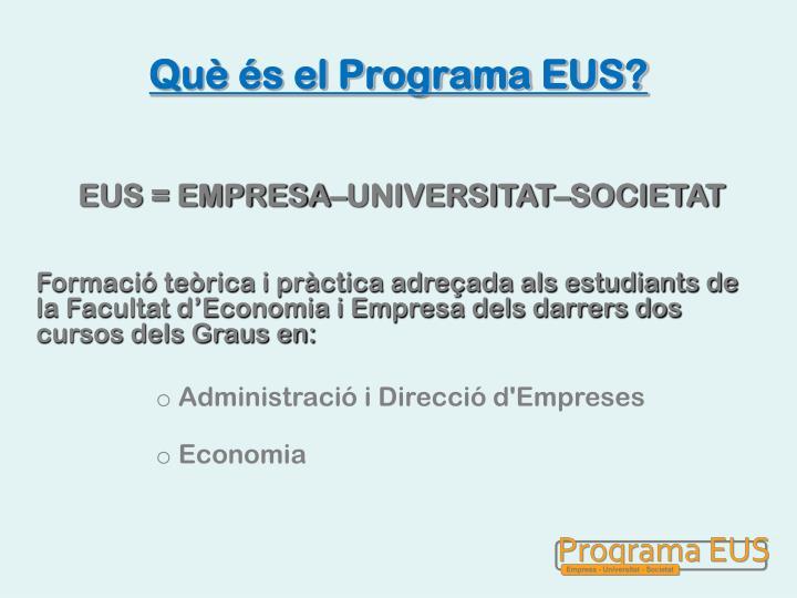 Què és el Programa EUS?