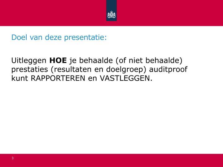 Doel van deze presentatie: