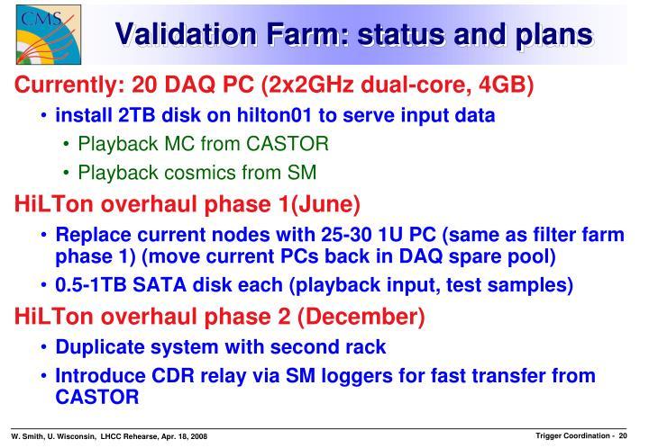 Validation Farm: status and plans