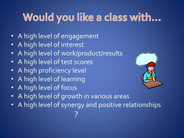 Would you like a class with…