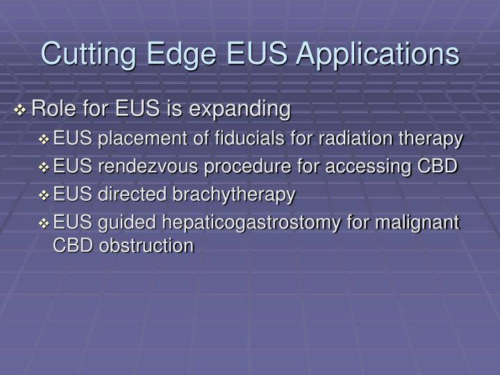 Cutting Edge EUS Applications