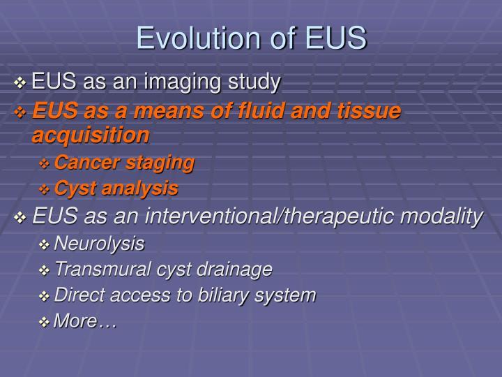 Evolution of EUS
