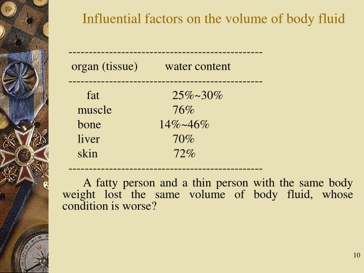 Influential factors on the volume of body fluid