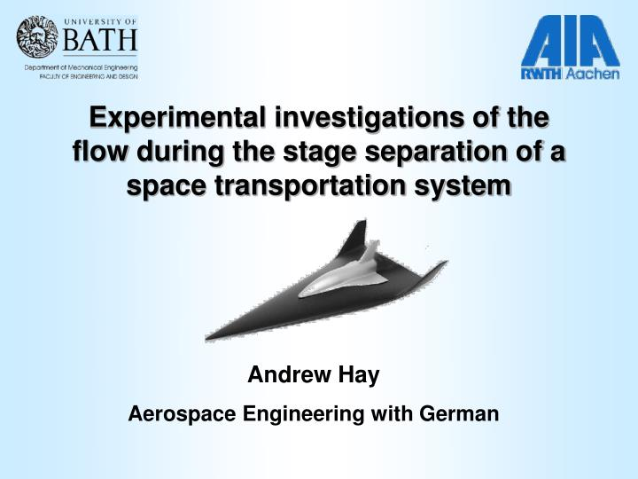 Experimental investigations of the flow during the stage separation of a space transportation system