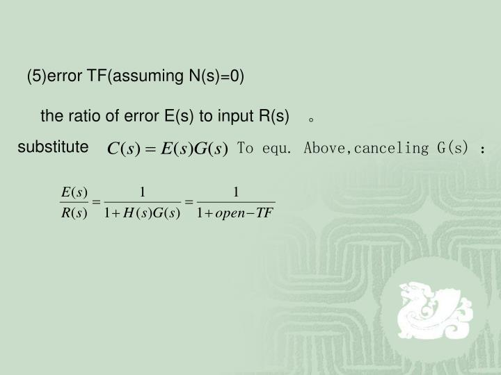 (5)error TF(assuming N(s)=0)