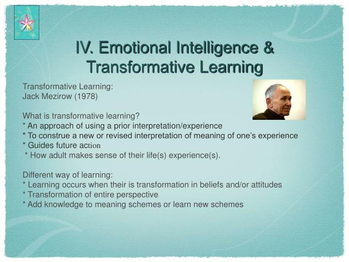 IV. Emotional Intelligence & Transformative Learning