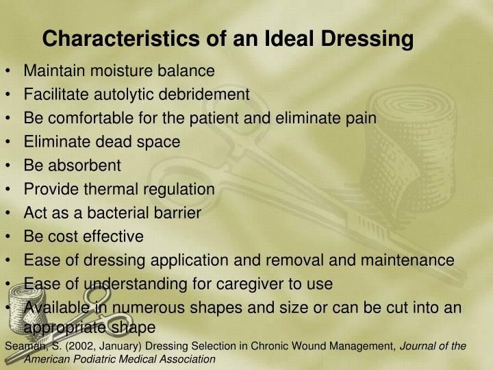 Characteristics of an Ideal Dressing