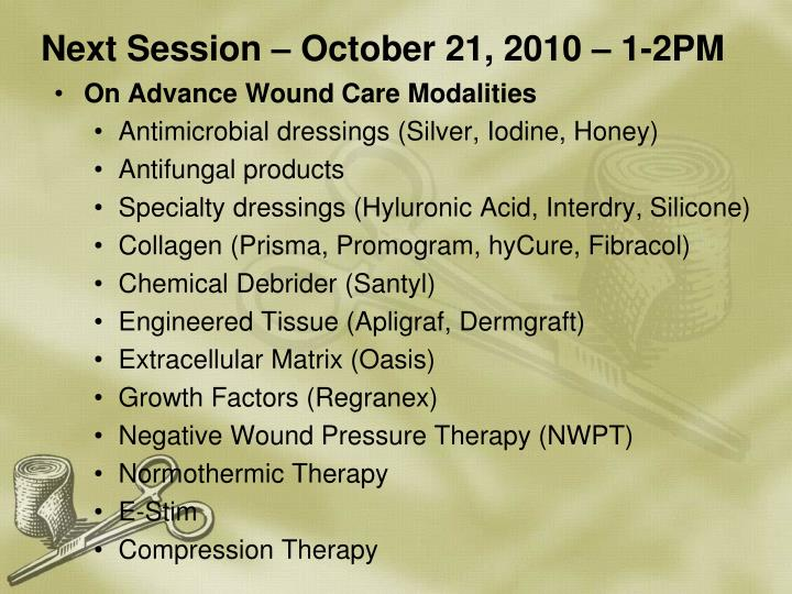 Next Session – October 21, 2010 – 1-2PM