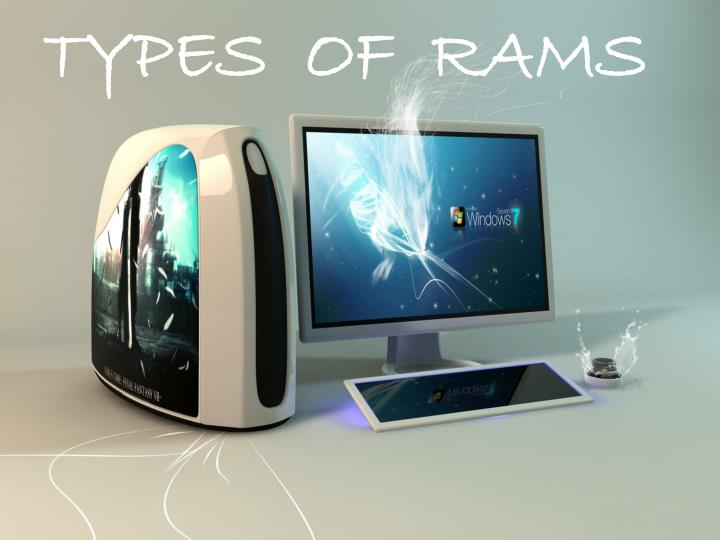 TYPES  OF  RAMS