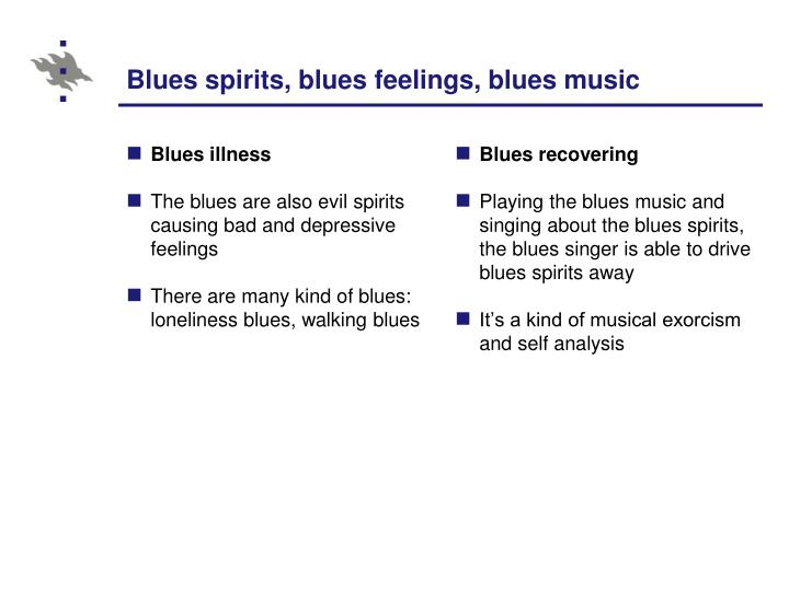 Blues spirits, blues feelings, blues music
