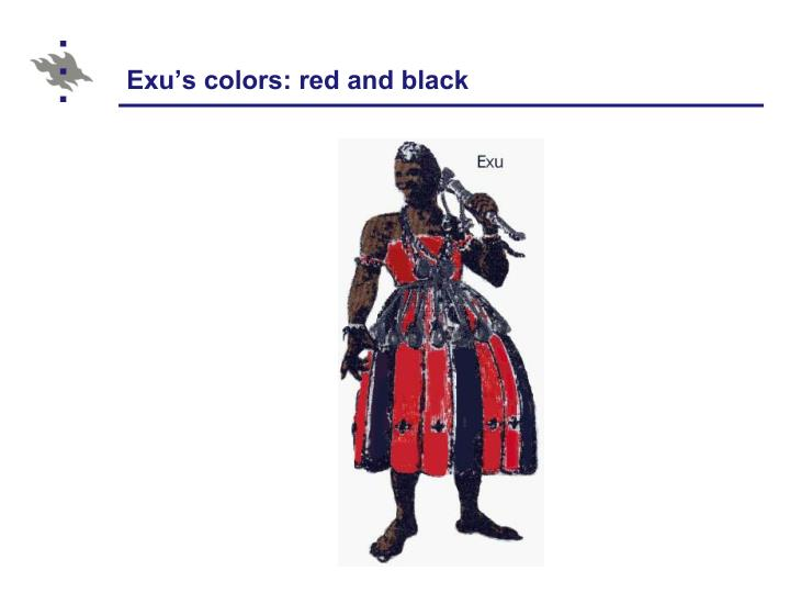 Exu's colors: red and black