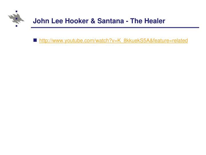 John Lee Hooker & Santana - The Healer