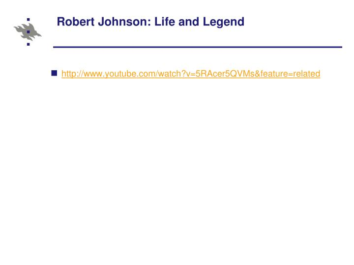 Robert Johnson: Life and Legend