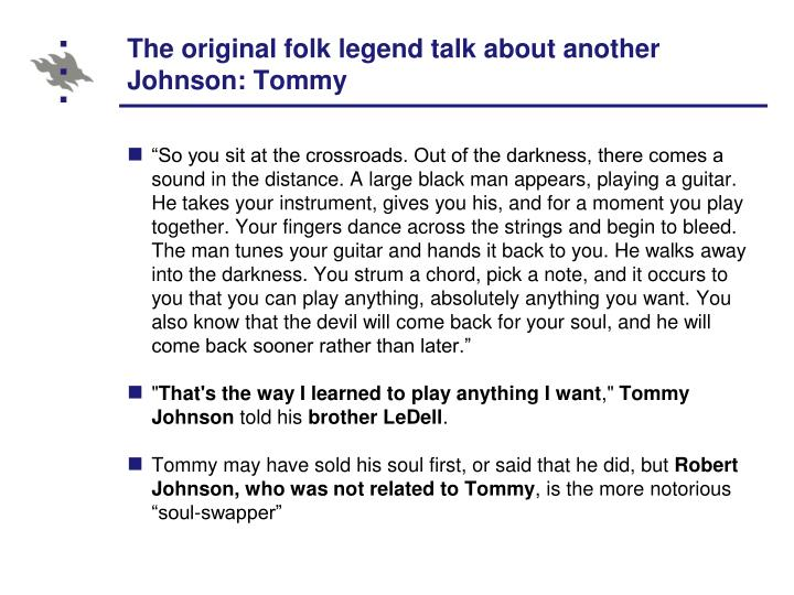 The original folk legend talk about another Johnson: Tommy