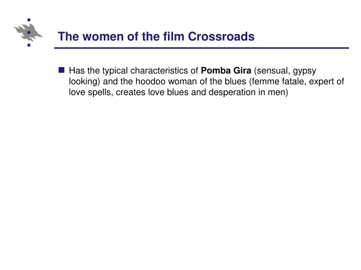 The women of the film Crossroads