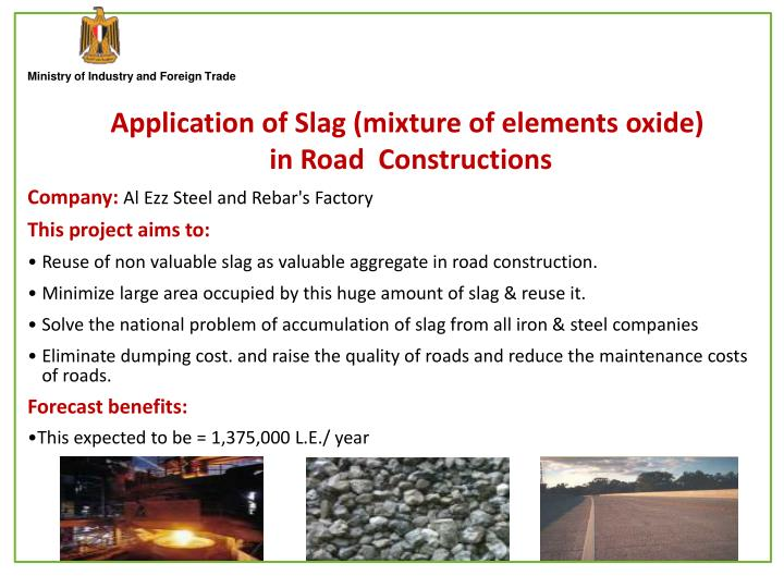 Application of Slag (mixture of elements oxide)