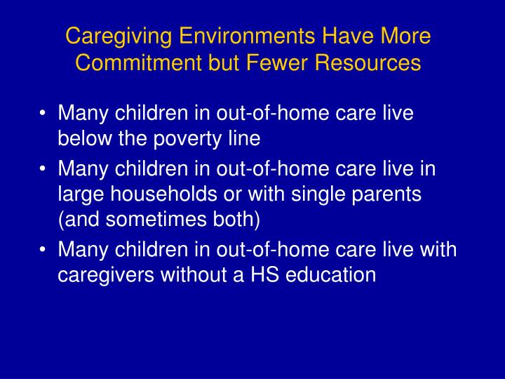 Caregiving Environments Have More Commitment but Fewer Resources