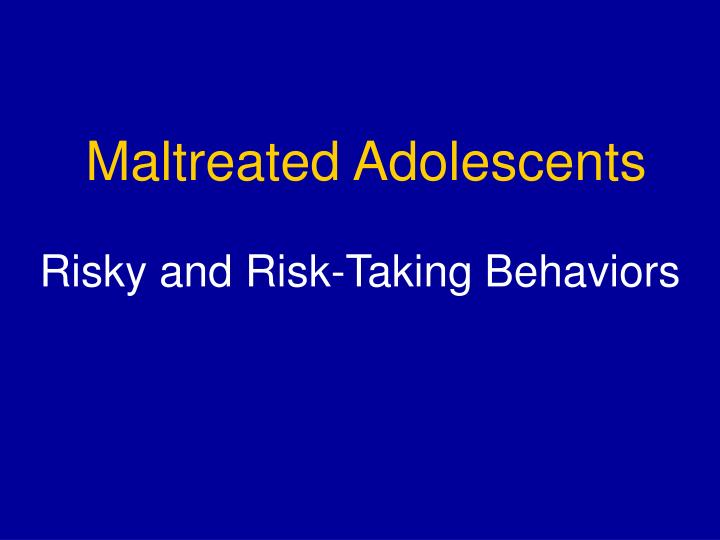 Maltreated Adolescents