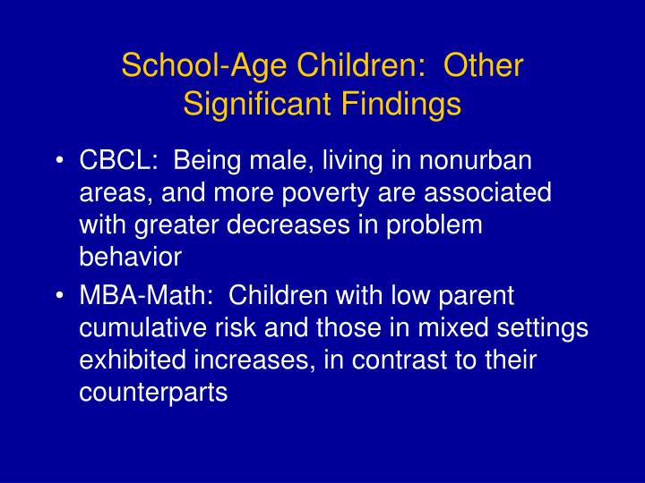 School-Age Children:  Other Significant Findings