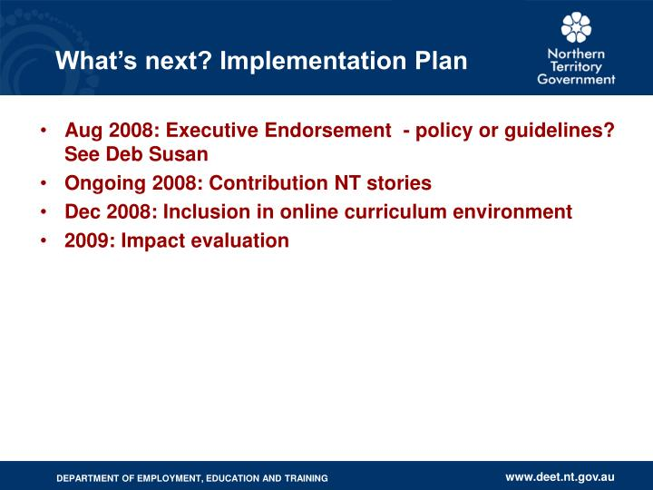 What's next? Implementation Plan