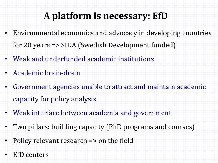 A platform is necessary: EfD