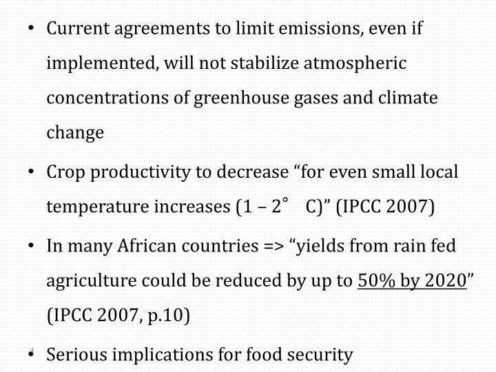 Current agreements to limit emissions, even if implemented, will not stabilize atmospheric concentrations of greenhouse gases and climate change
