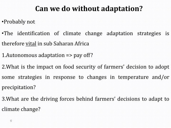Can we do without adaptation?