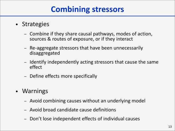 Combining stressors