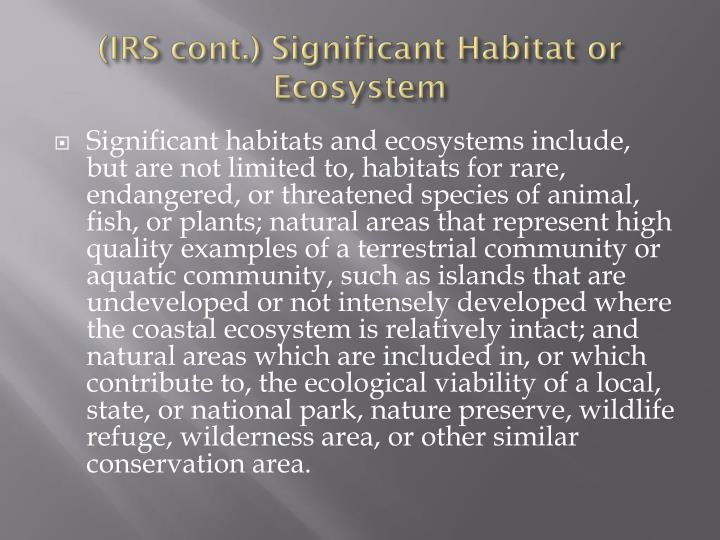(IRS cont.) Significant Habitat or Ecosystem