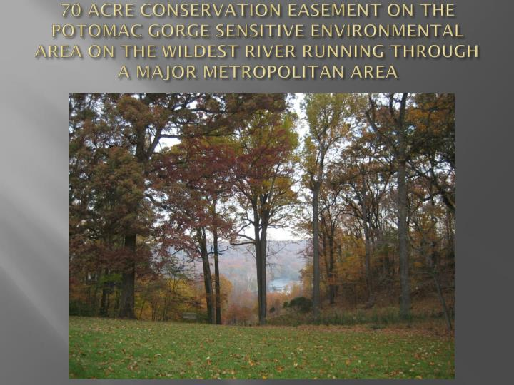 70 Acre CONSERVATION EASEMENT on the Potomac Gorge sensitive environmental area on the wildest river running through a major metropolitan area