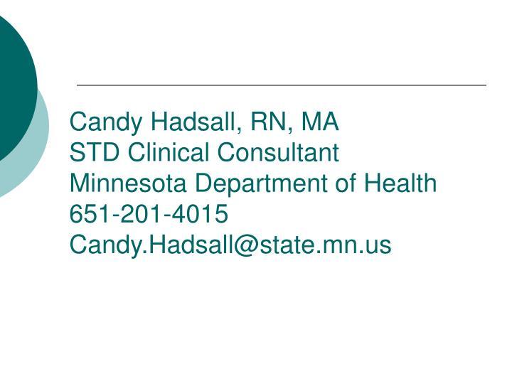 Candy Hadsall, RN, MA