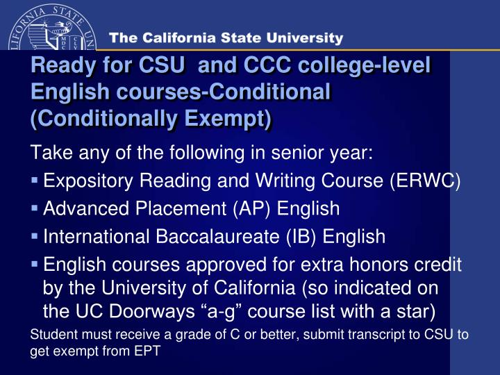 Ready for CSU  and CCC college-level English courses-Conditional (Conditionally Exempt)