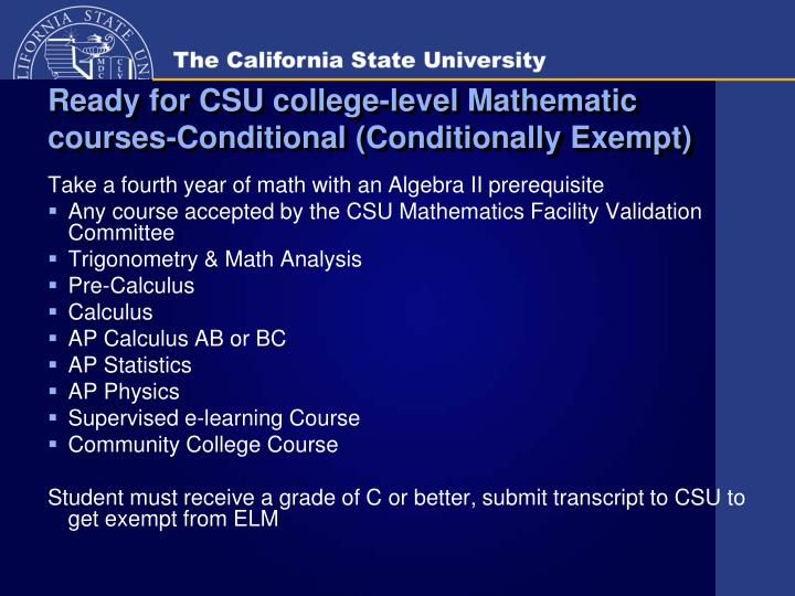 Ready for CSU college-level Mathematic courses-Conditional (Conditionally Exempt)