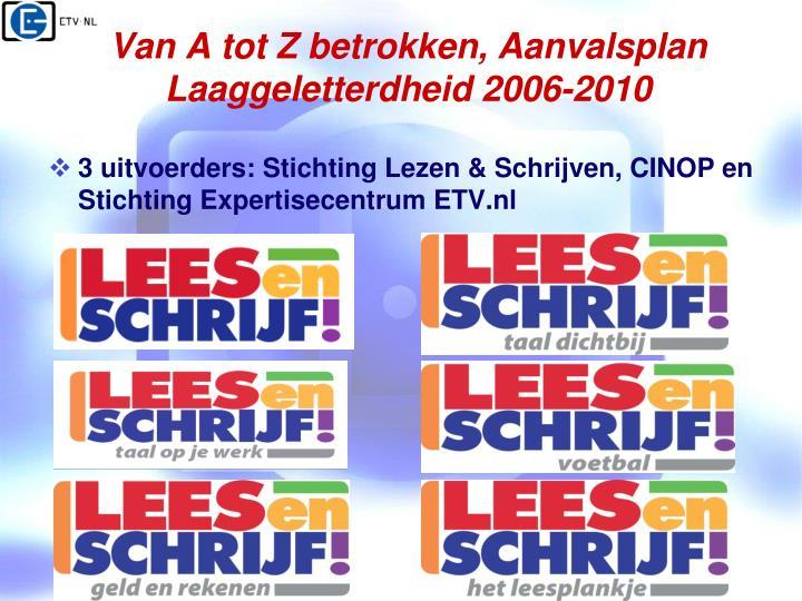Van A tot Z betrokken, Aanvalsplan Laaggeletterdheid 2006-2010