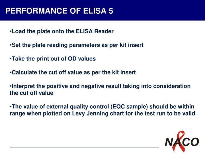 PERFORMANCE OF ELISA 5