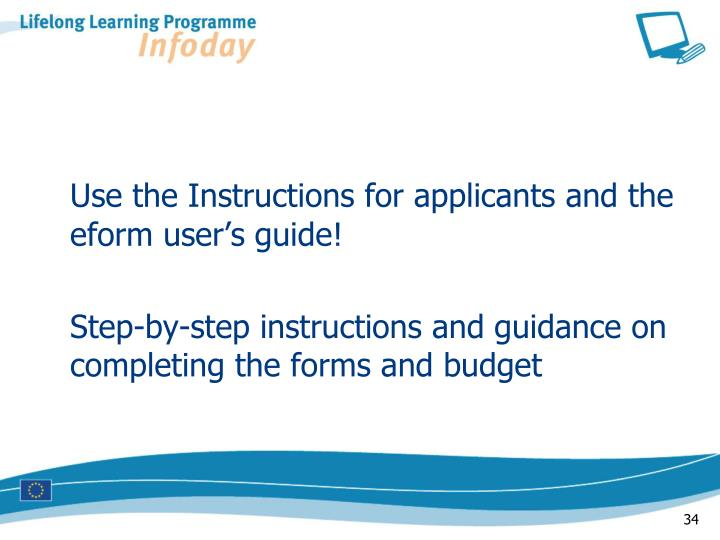 Use the Instructions for applicants and the eform user's guide!