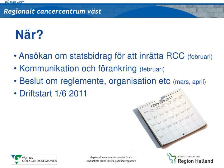 Ansökan om statsbidrag för att inrätta RCC