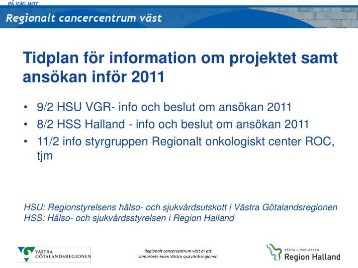 Tidplan för information om projektet samt ansökan inför 2011