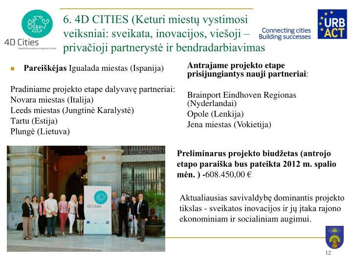 6. 4D CITIES (Keturi miestų vystimosi veiksniai: sveikata, inovacijos, viešoji – privačioji partnerystė ir bendradarbiavimas