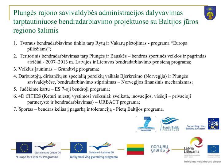 Plungės rajono savivaldybės administracijos dalyvavimas tarptautiniuose bendradarbiavimo projektuose su Baltijos jūros regiono šalimis