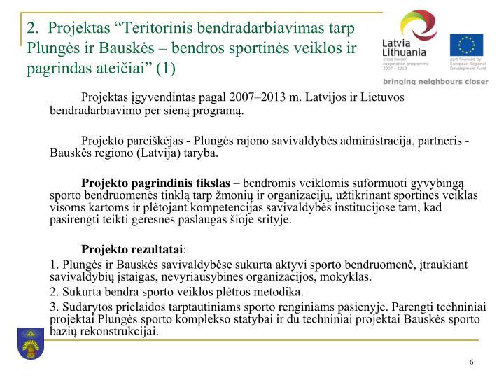 """2.  Projektas """"Teritorinis bendradarbiavimas tarp Plungės ir Bauskės – bendros sportinės veiklos ir pagrindas ateičiai"""" (1)"""
