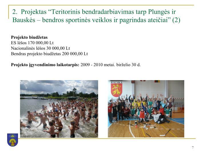 """2.  Projektas """"Teritorinis bendradarbiavimas tarp Plungės ir Bauskės – bendros sportinės veiklos ir pagrindas ateičiai"""" (2)"""