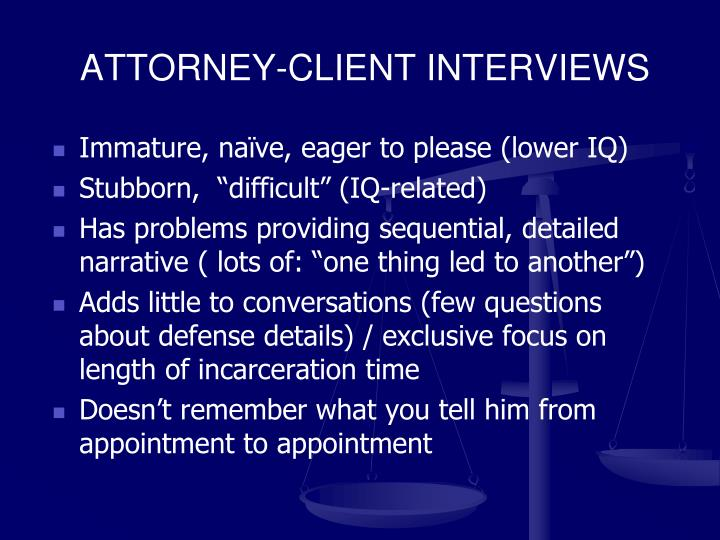 ATTORNEY-CLIENT INTERVIEWS
