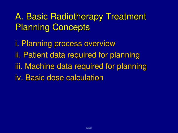 A. Basic Radiotherapy Treatment Planning Concepts