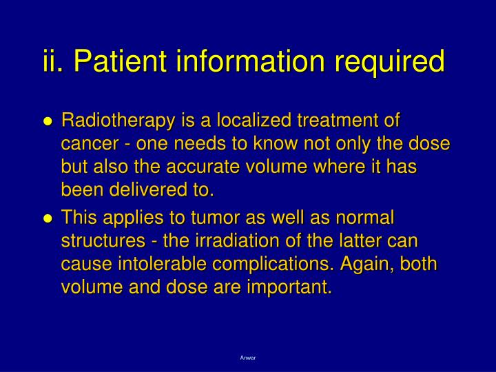 ii. Patient information required