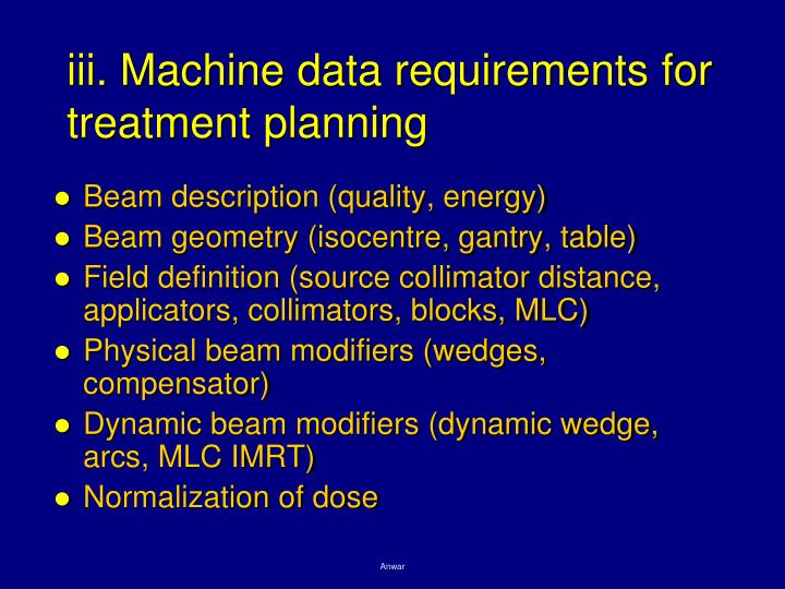 iii. Machine data requirements for treatment planning