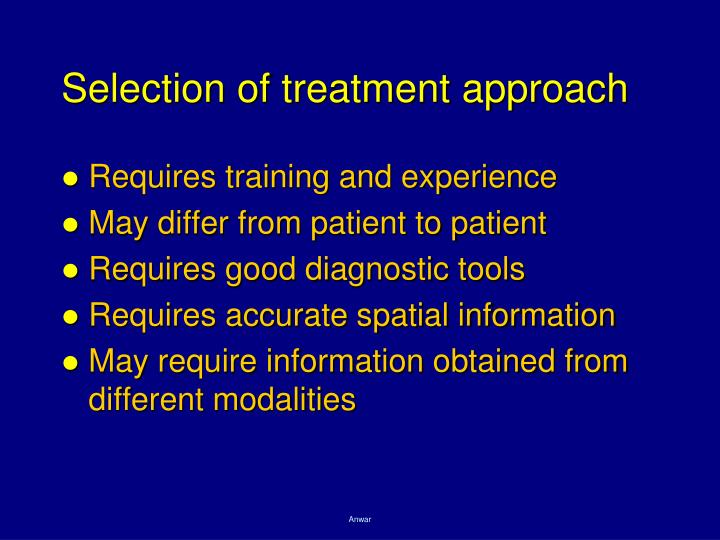 Selection of treatment approach