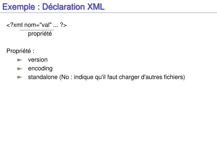 Exemple : Déclaration XML