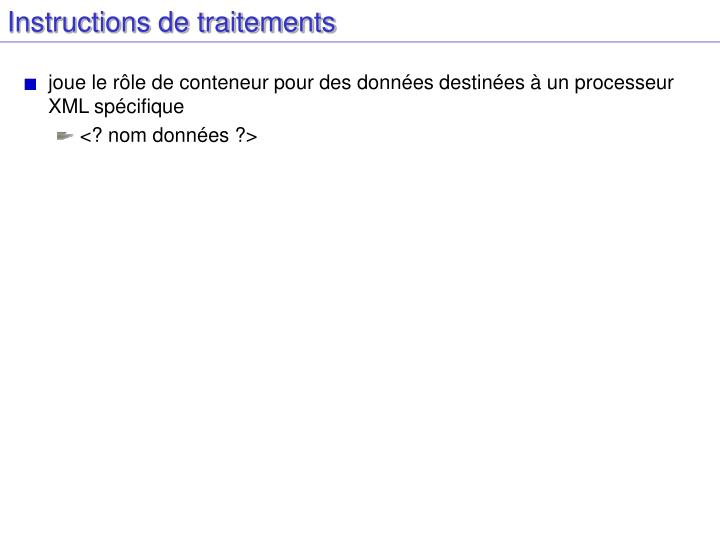 Instructions de traitements