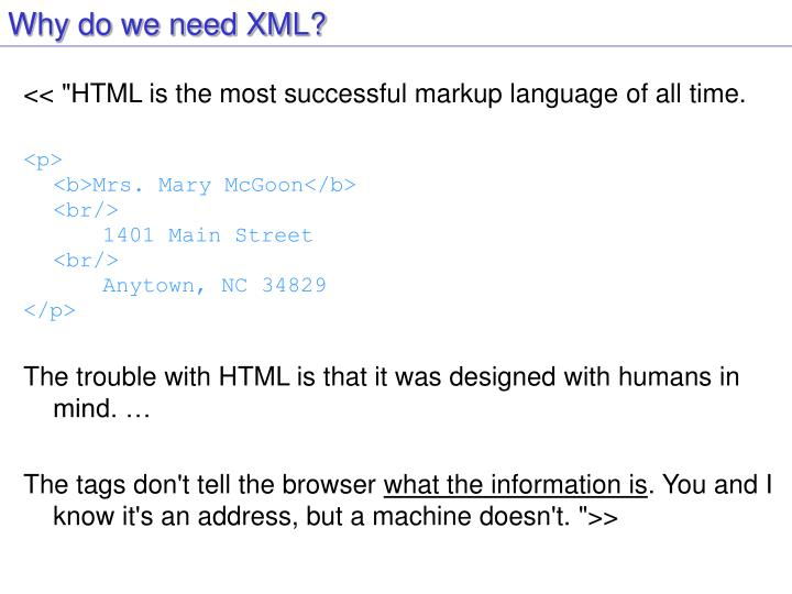 Why do we need XML?